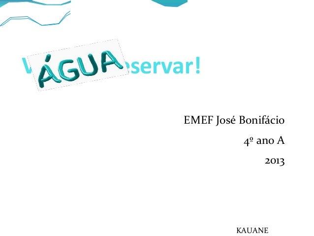 Vamos preservar! EMEF José Bonifácio 4º ano A 2013 KAUANE