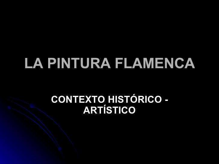 LA PINTURA FLAMENCA CONTEXTO HISTÓRICO - ARTÍSTICO