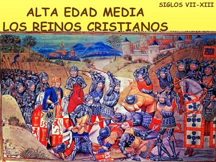 ALTA EDAD MEDIA LOS REINOS CRISTIANOS SIGLOS VII-XIII
