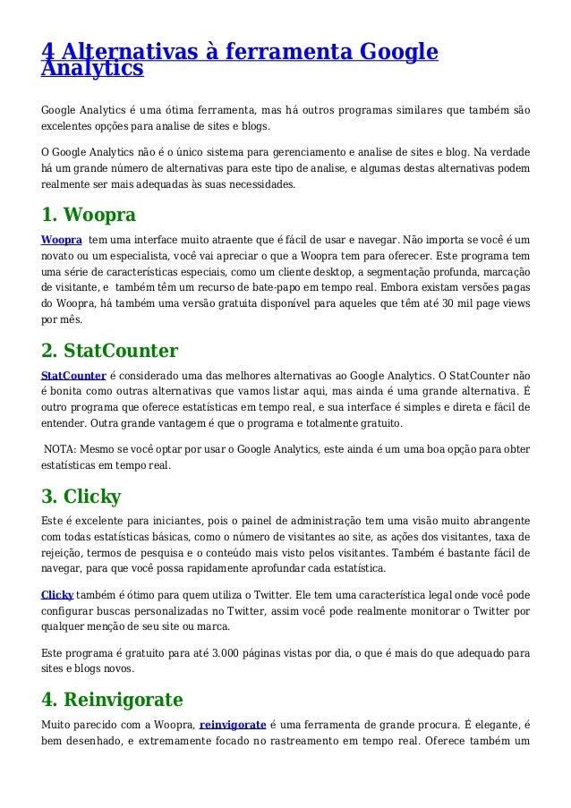 4 Alternativas à ferramenta Google Analytics Google Analytics é uma ótima ferramenta, mas há outros programas similares qu...