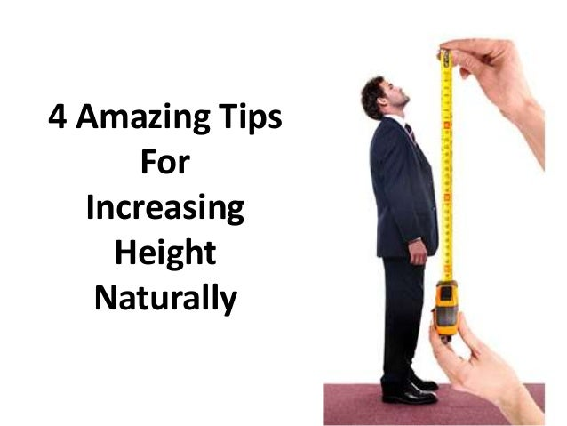 4 Amazing Tips      For  Increasing    Height   Naturally