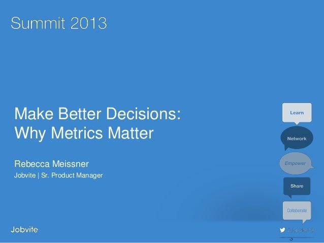 Summit 2013 - Adv4: Why Metrics Matter