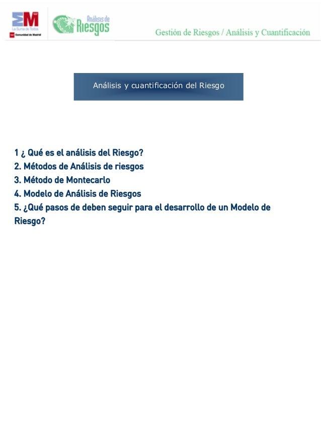 Análisis y cuantificación del Riesgo 11 ¿¿ QuQuéé es el anes el anáálisis del Riesgo?lisis del Riesgo? 2. M2. Méétodos de ...