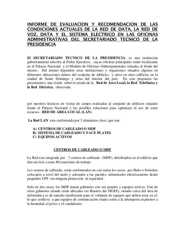 INFORME DE EVALUACION Y RECOMENDACION DE LAS CONDICIONES ACTUALES DE LA RED DE DATA, LA RED DE VOZ, DATA Y EL SISTEMA ELEC...