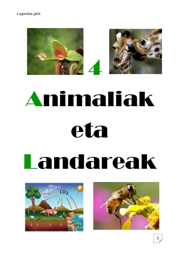 Laguntza gela       4   Animaliak      eta   Landareak                1