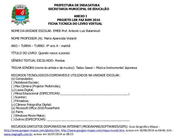 PREFEITURA DE INDAIATUBA  SECRETARIA MUNICIPAL DE EDUCAÇÃO  ANEXO I  PROJETO LER FAZ BEM 2014  FICHA TÉCNICA DO LIVRO VIRT...