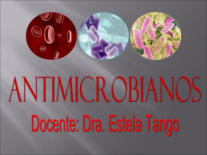    Antimicrobianos: Sustancias    terapéuticas que matan o    inhiben a los microorganismos.   Antibióticos: Sustancias ...