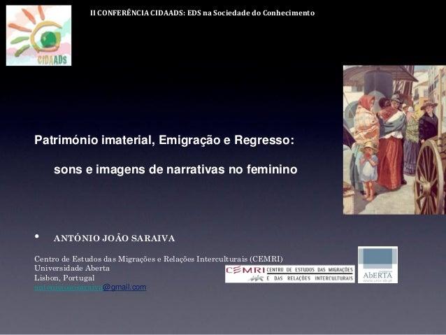 II CONFERÊNCIA CIDAADS: EDS na Sociedade do Conhecimento : Património imaterial, Emigração e Regresso: sons e imagens de n...