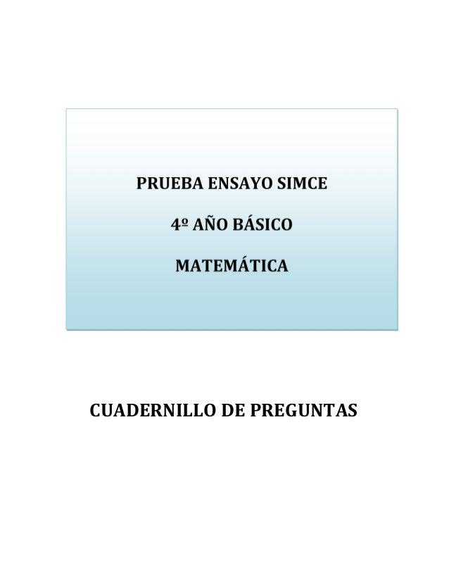 PRUEBA ENSAYO SIMCE 4º AÑO BÁSICO MATEMÁTICA  CUADERNILLO DE PREGUNTAS