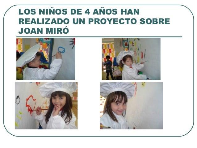 LOS NIÑOS DE 4 AÑOS HAN REALIZADO UN PROYECTO SOBRE JOAN MIRÓ