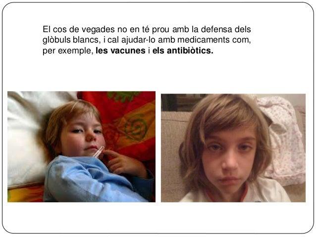 LES DEFENSES DEL NOSTRE COS: Les vacunes. - Actuen contra les malalties. - Amb la vacuna el nostre cos produeix unes defen...