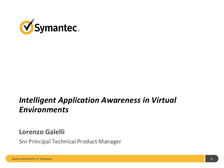 Intelligent Application Awareness in Virtual    Environments    Lorenzo Galelli    Snr Principal Technical Product Manager...