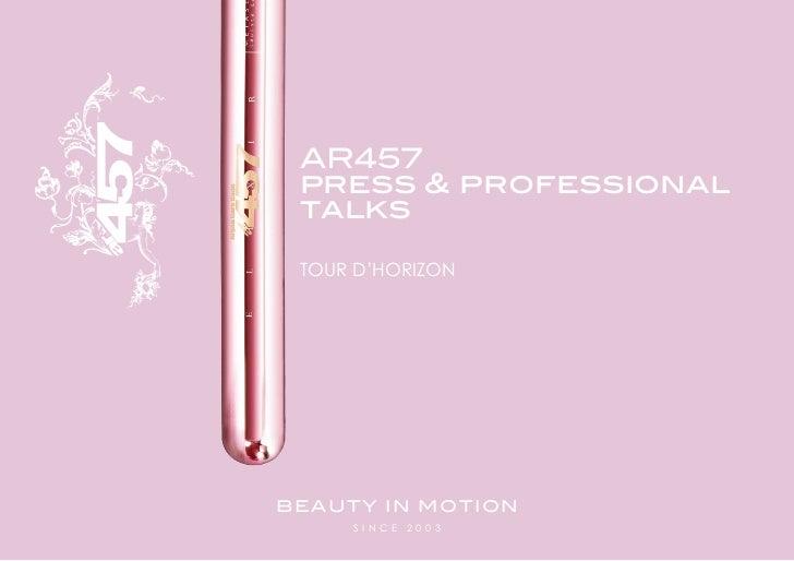 AR457 press & professional talks tour d'horizonbeAuty in motion     since 20 03
