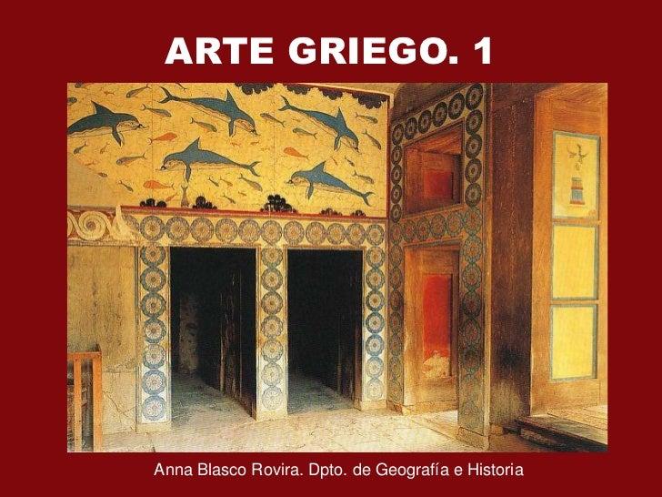 ARTE GRIEGO. 1Anna Blasco Rovira. Dpto. de Geografía e Historia