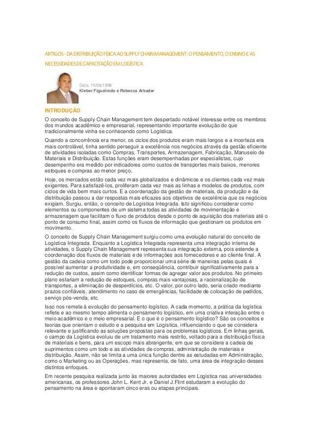 ARTIGOS - DA DISTRIBUIÇÃO FÍSICA AO SUPPLY CHAIN MANAGEMENT: O PENSAMENTO, O ENSINO E ASNECESSIDADES DE CAPACITAÇÃO EM LOG...