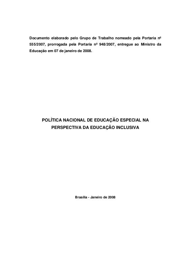 Documento elaborado pelo Grupo de Trabalho nomeado pela Portaria nº555/2007, prorrogada pela Portaria nº 948/2007, entregu...