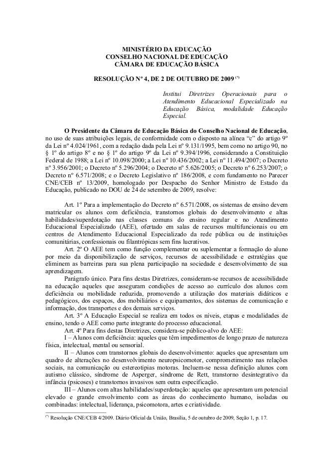 MINISTÉRIO DA EDUCAÇÃOCONSELHO NACIONAL DE EDUCAÇÃOCÂMARA DE EDUCAÇÃO BÁSICARESOLUÇÃO Nº 4, DE 2 DE OUTUBRO DE 2009 (*)Ins...