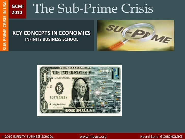 The Sub-Prime CrisisSUB PRIME CRISIS IN USA   GCMI                          2010                          KEY CONCEPTS IN ...