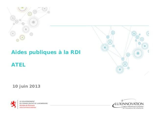 Aides publiques à la RDI ATEL 10 juin 2013