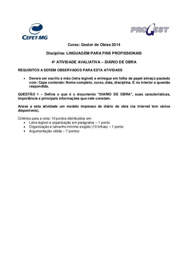 Curso: Gestor de Obras 2014 Disciplina: LINGUAGEM PARA FINS PROFISSIONAIS 4º ATIVIDADE AVALIATIVA – DIÁRIO DE OBRA REQUISI...