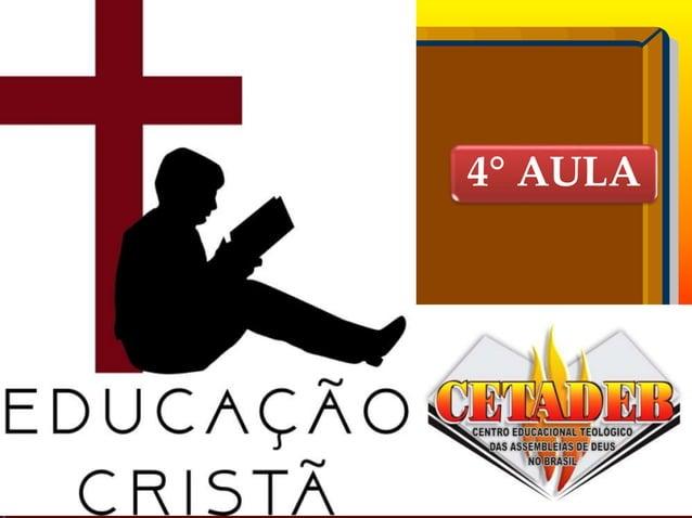 Departamento de Teologia da Assembleia de Deus de Caçapava-SP - Curso Básico CETADEB 1 4° AULA