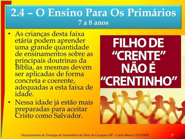 • As crianças desta faixa etária podem aprender uma grande quantidade de ensinamentos sobre as principais doutrinas da Bíb...