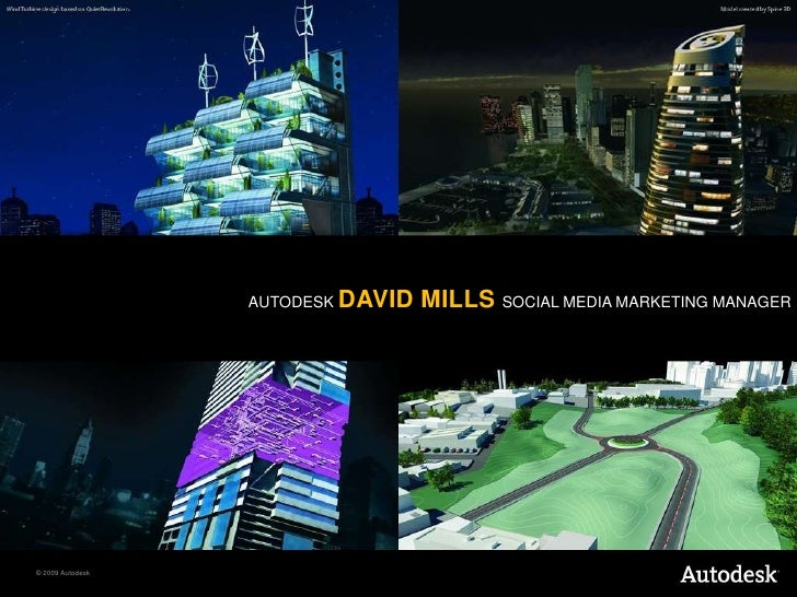 AUTODESK DAVID MILLS SOCIAL MEDIA MARKETING MANAGER<br />