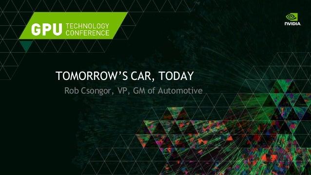 Rob Csongor, VP, GM of Automotive TOMORROW'S CAR, TODAY