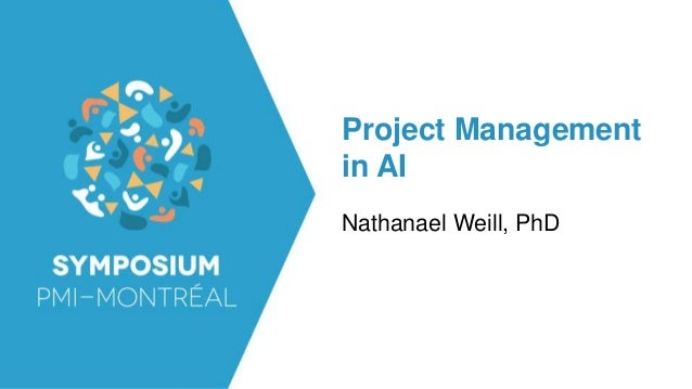 Project Management in AI Nathanael Weill, PhD