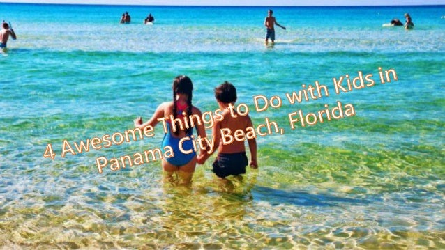 4 Awesome Things To Do With Kids In Panama City Beach Florida