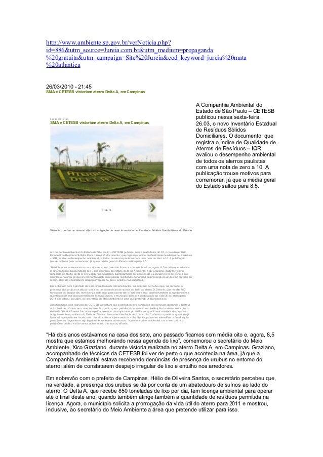 http://www.ambiente.sp.gov.br/verNoticia.php?id=886&utm_source=Jureia.com.br&utm_medium=propaganda%20gratuita&utm_campaign...