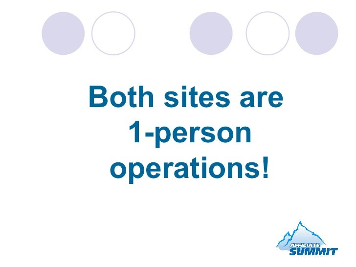 Both sites are  1-person operations!