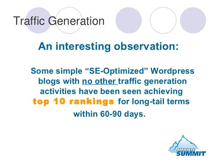 """Traffic Generation <ul><li>An interesting observation: Some simple """"SE-Optimized"""" Wordpress blogs with  no other  traffic ..."""