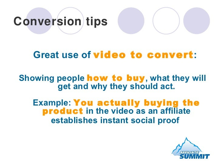 Conversion tips <ul><li>Great use of  video to convert :  </li></ul><ul><li>Showing people  how to buy , what they will ge...