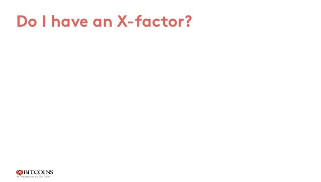 Do I have an X-factor? First marketer advantage Mainly developer explanations 1 2