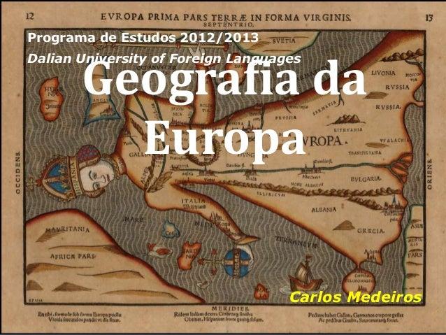 Programa de Estudos 2012/2013       Geografia daDalian University of Foreign Languages         Europa                     ...