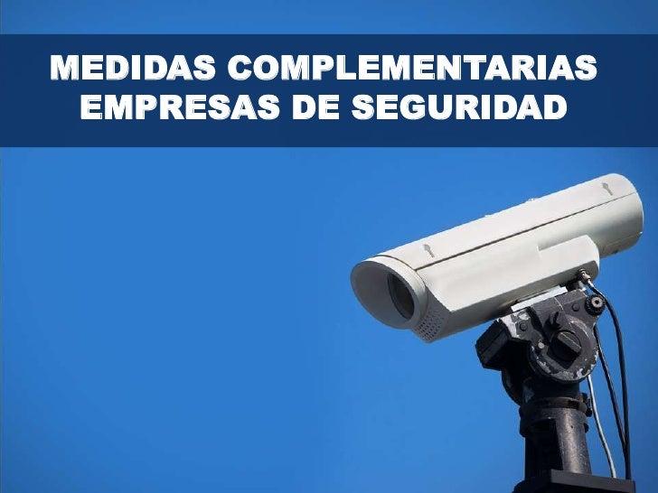 MEDIDAS COMPLEMENTARIAS EMPRESAS DE SEGURIDAD