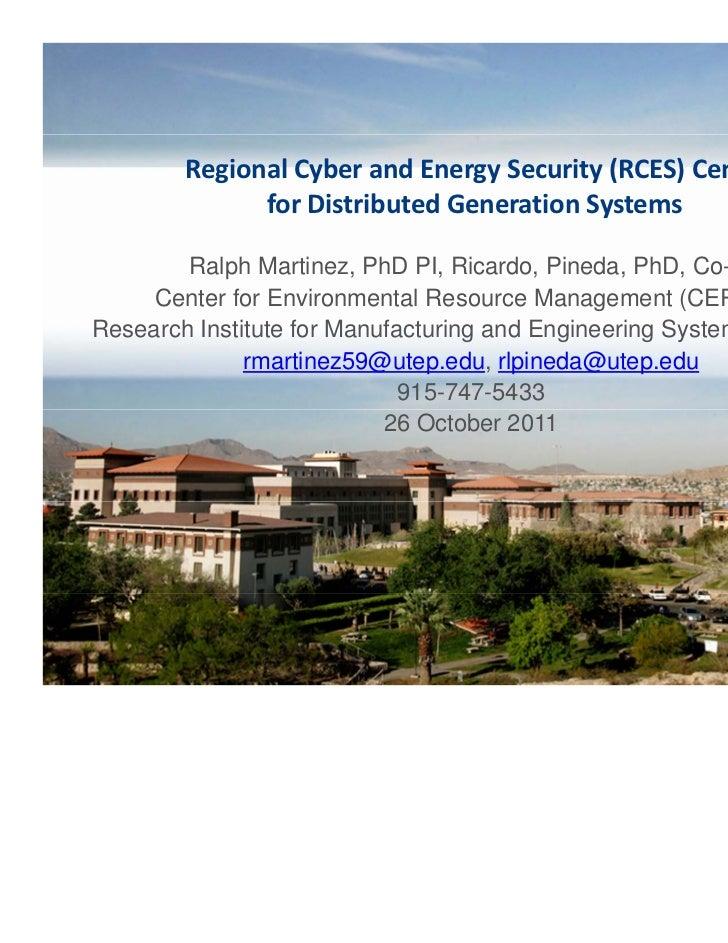 RegionalCyberandEnergySecurity(RCES)Center              forDistributedGenerationSystems        Ralph Martinez, Ph...
