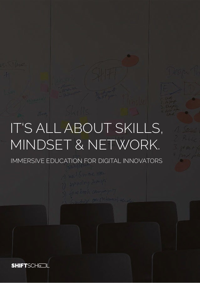 IT'S ALL ABOUT SKILLS, MINDSET & NETWORK. IMMERSIVE EDUCATION FOR DIGITAL INNOVATORS