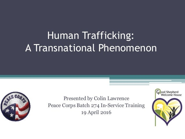 the phenomenon of human trafficking By philippa hitchen churches, governments, police and business leaders must do more to tackle the growing phenomenon of human trafficking that's the view of.