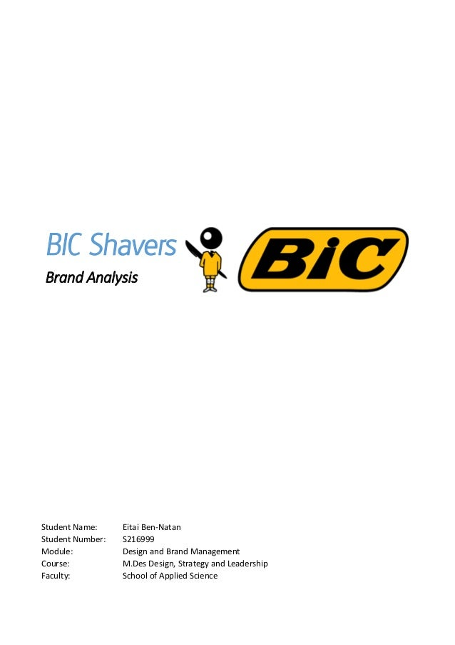 BIC Shavers Brand Analysis Student Name: Eitai Ben-Natan Student Number: S216999 Module: Design and Brand Management Cours...