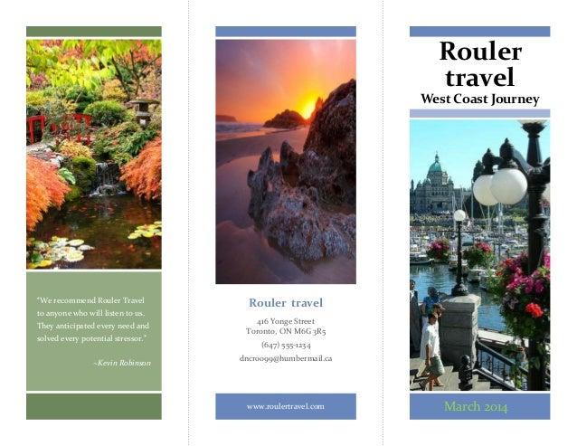 Rouler travel West Coast Journey Rouler travel 416 Yonge Street Toronto, ON M6G 3R5 (647) 555-1234 dncr0099@humbermail.ca ...