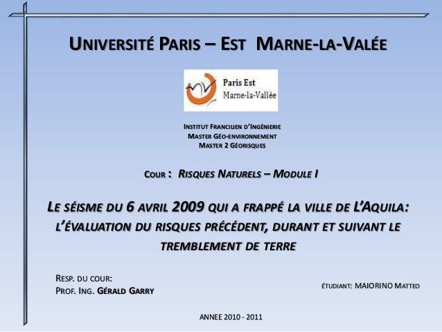 UNIVERSITÉ PARIS – EST MARNE-LA-VALÉE RESP. DU COUR: PROF. ING. GÉRALD GARRY INSTITUT FRANCILIEN D'INGÉNIERIE MASTER GÉO-E...