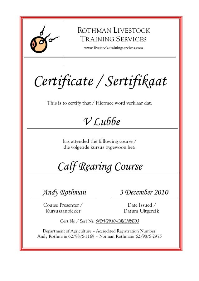 Certificate / Sertifikaat This is to certify that / Hiermee word verklaar dat: V Lubbe has attended the following course /...