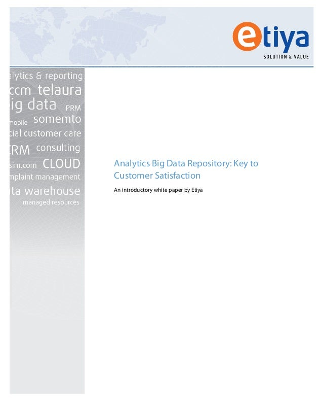 Analytics Big Data Repository: Key to Customer Satisfaction An introductory...