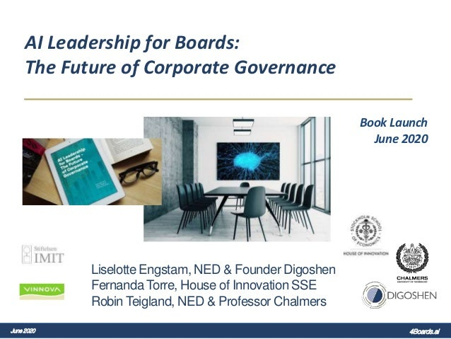 AI Leadership for Boards: The Future of Corporate Governance Book Launch June 2020 Liselotte Engstam, NED & Founder Digosh...