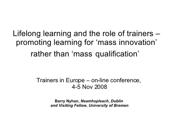 Lifelong learning and the role of trainers – promoting learning for 'mass innovation' rather than 'mass   qualification'  ...