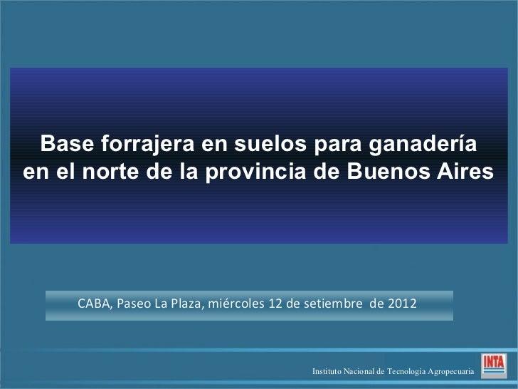 Base forrajera en suelos para ganaderíaen el norte de la provincia de Buenos Aires    CABA, Paseo La Plaza, miércoles 12 d...