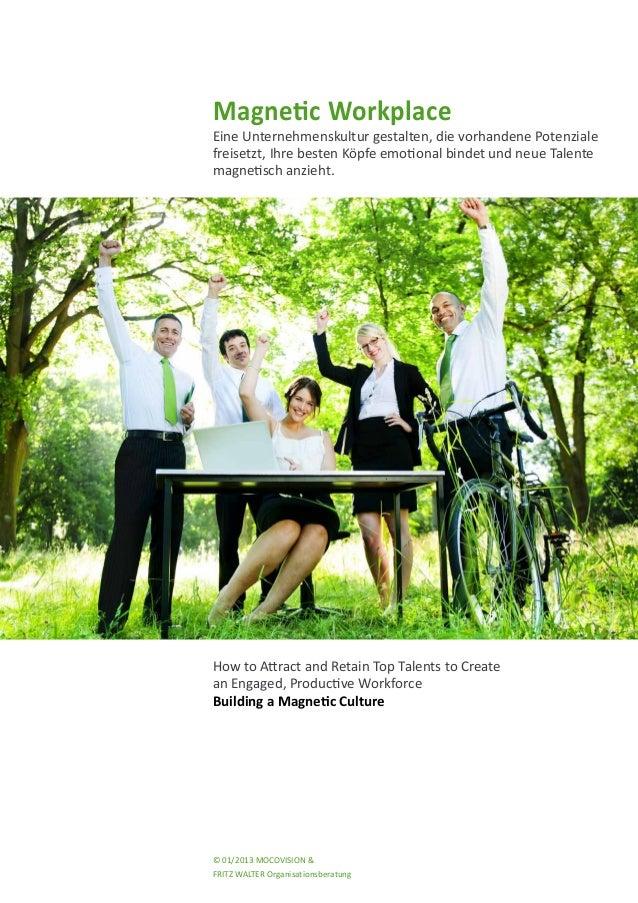 Magnetic Workplace Eine Unternehmenskultur gestalten, die vorhandene Potenziale freisetzt, Ihre besten Köpfe emotional bin...