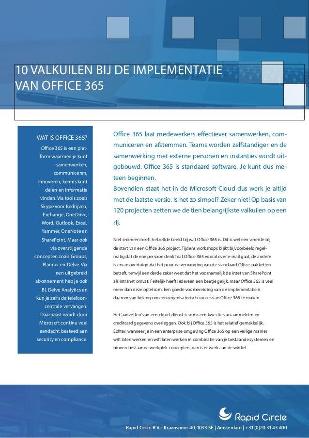 Rapid Circle B.V. | Kraanspoor 40, 1033 SE | Amsterdam | +31 (0)20 31 43 400 Office 365 laat medewerkers effectiever samen...